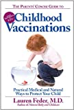 The Parents' Concise Guide to Childhood Vaccinations, Lauren Feder, 1578262518