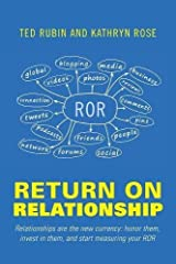 Return on Relationship: Relationships Are the New Currency: Honor Them, Invest in Them, and Start Measuring Your ROR Paperback