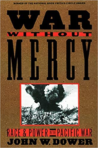 Amazon com: War Without Mercy: Race and Power in the Pacific