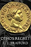 img - for Otho's Regret (The Four Emperors Series) (Volume 3) book / textbook / text book