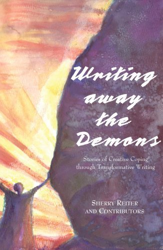 Writing Away the Demons: Stories of Creative Coping through Transformative Writing by Sherry Reiter - North Shopping Mall Star