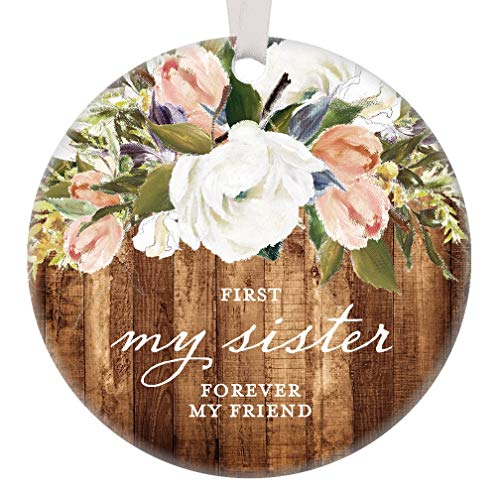 First My Sister Forever My Friend, Christmas Ornament Gift for Her Special Women Bestie Rustic Modern Farmhouse Floral Present Pretty Watercolor 3