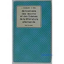 Dictionnaire Des Oeuvres Et Des Thèmes De La Littérature Allemande