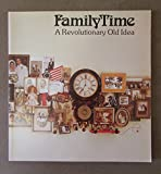 img - for Family Time: a Revolutionary Old Idea book / textbook / text book