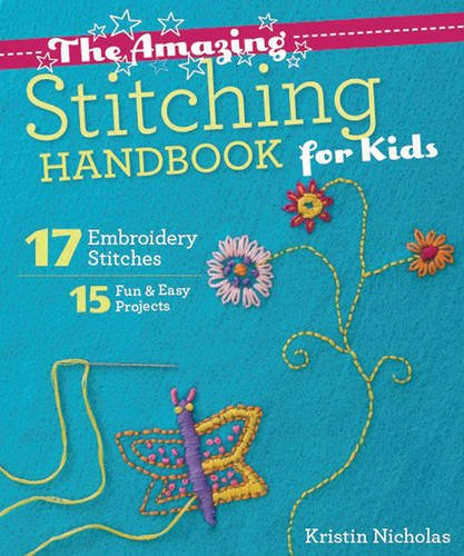 The Amazing Stitching Handbook for Kids: 17 Embroidery Stitches • 15 Fun (Riviera Blanket Tote)