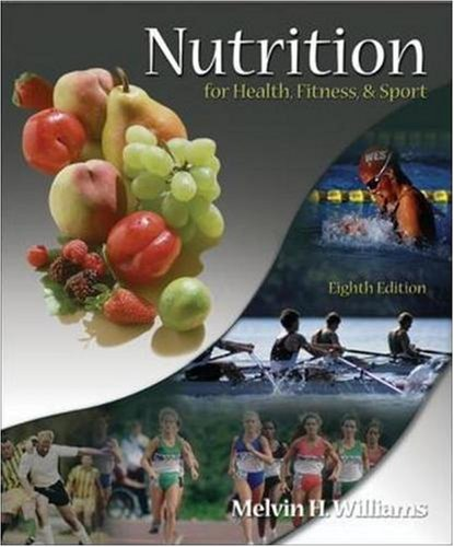 Nutrition for Health, Fitness and Sport: 8th (Eigth) Edition