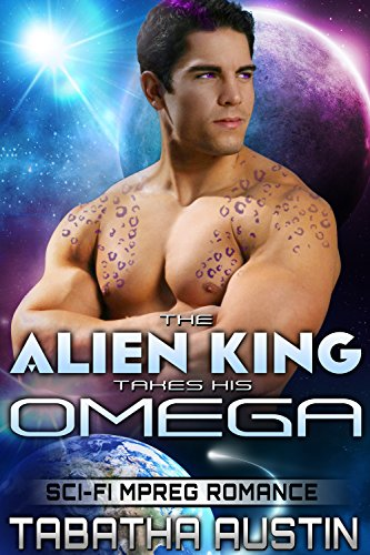 The Alien King Takes His Omega (Science Fiction Mpreg Non Shifter): Sci-Fi Mpreg Romance (Volardi Mpreg Book 2)