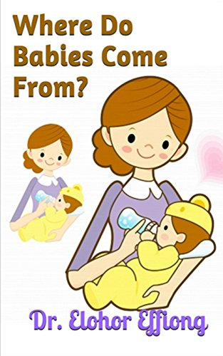 Where Do Babies Come From? (Developmental Series Book 1)