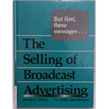 But First These Messages: The Selling of Broadcast Advertising