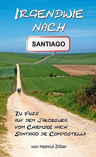 irgendwie-nach-santiago-zu-fuss-auf-dem-jakobsweg-vom-chiemsee-nach-santiago-de-compostella