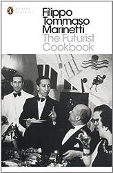 The Futurist Cookbook (Penguin Translated Texts)