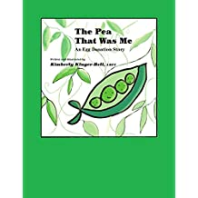 The Pea That Was Me (An Egg Donation Story)
