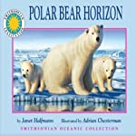 Polar Bear Horizon: A Smithsonian Oceanic Collection Book (Mini Book) | Janet Halfmann