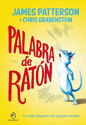 Palabra de ratón (Spanish Edition) by [Patterson, James, Grabenstein, Chris