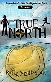 True North (An Alaskan Inside Passage Adventure Book 1)
