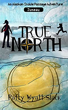 True North (An Alaskan Inside Passage Adventure Book 1)
