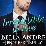 Irresistible in Love: The Maverick Billionaires, Book 4