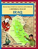 historical atlas central asia - A Historical Atlas of Iraq (Historical Atlases of South Asia, Central Asia and the Middle East)