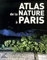 Atlas de la natureà Paris par Jean-Baptiste Vaquin