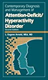 Contemporary Diagnosis and Management of Attention-Deficit/Hyperactivity Disorder, Arnold, L. Eugene, 1884065996