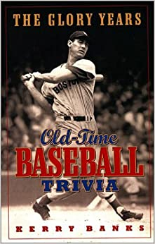 Glory Years, Old Time Baseball Trivia