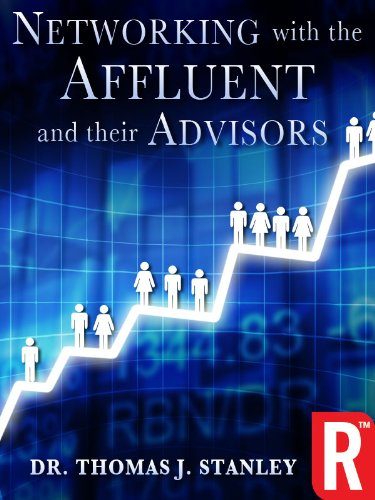 Networking with the Affluent and their Advisors (English Edition)