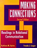Making Connections : Readings in Relational Communication, , 1891487213