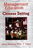 img - for Management Education in the Chinese Setting book / textbook / text book