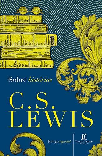 Sobre Histórias (Clássicos C.S. Lewis)
