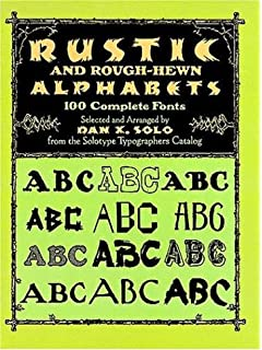 Rustic And Rough Hewn Alphabets 100 Complete Fonts Dover Pictorial Archive Series
