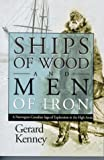Ships of Wood and Men of Iron, Gerard I. Kenney, 0889771685