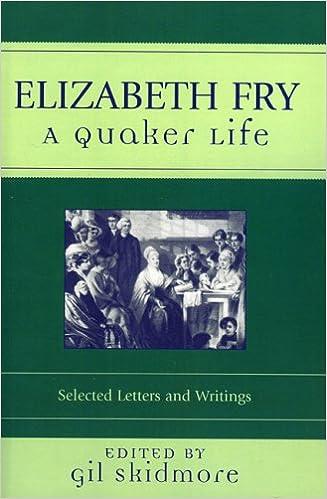 Elizabeth Fry: A Quaker Life (Sacred Literature Series)
