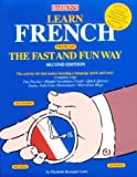 img - for Learn French the Fast and Fun Way: With French-English English-French Dictionary (Barron's Fast and Fun Way Language Series) (French Edition) book / textbook / text book
