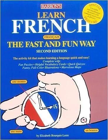 Télécharger en ligne Learn French the Fast and Fun Way: With French-English English-French Dictionary pdf