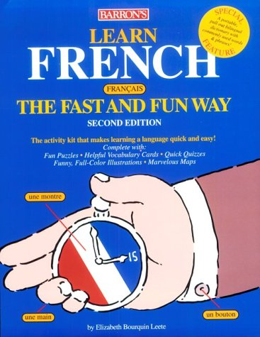 Learn French the Fast and Fun Way: With French-English English-French Dictionary (French Edition)