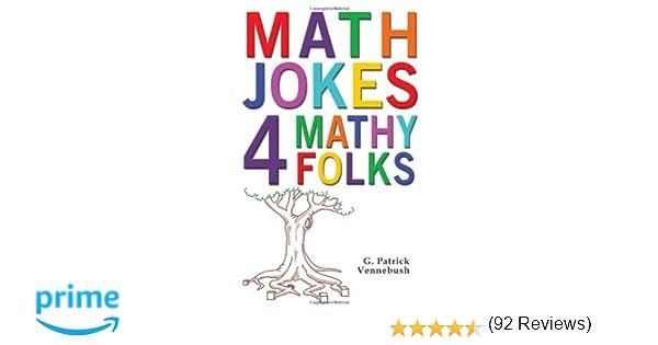 Math Jokes 4 Mathy Folks: G. Patrick Vennebush: 9781934759486 ...