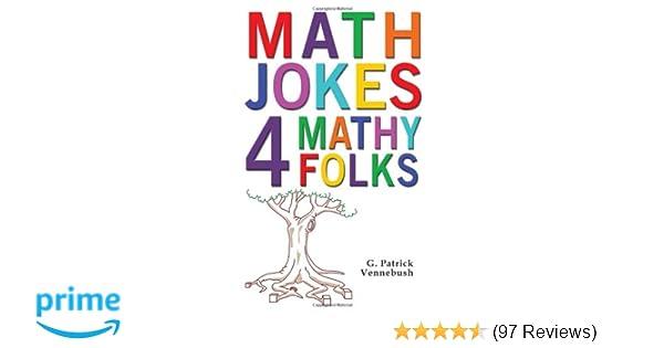 Math Jokes 4 Mathy Folks G Patrick Vennebush 9781934759486