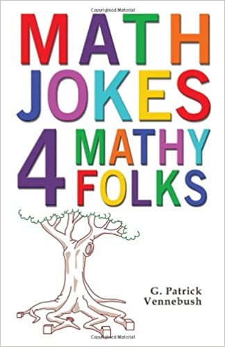 Math Jokes 4 Mathy Folks: G. Patrick Vennebush: 9781934759486 ...
