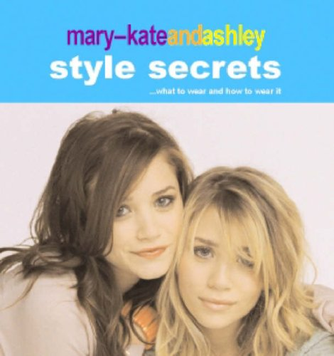 Mary-Kate and Ashley Style - Style Mary Ashley And Olsen Kate