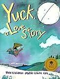 Yuck, a Love Story, Don Gillmor, 0773762094