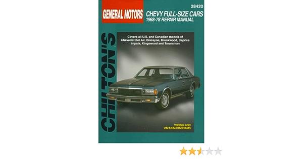Gm Chevy Full Size Cars 1968 78 Chilton S Total Car Care Repair Manual The Chilton Editors 9780801990786 Amazon Com Books