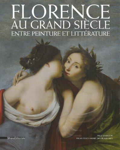 Florence Au Grand Siecle Entre Peinture Et Litterature