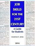 Job Skills for the 21st Century, Lawrence K. Jones, 0897749561
