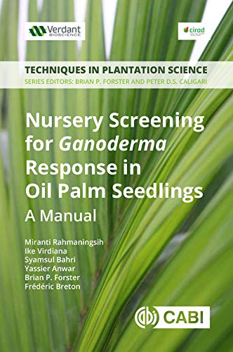 Nursery Screening for Ganoderma Response in Oil Palm Seedlings: A Manual. Techniques in Plantation Science