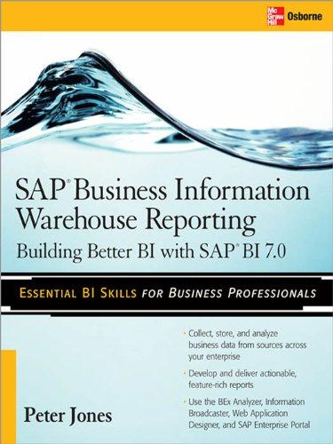 Download SAP Business Information Warehouse Reporting: Building Better BI with SAP BI 7.0 Pdf