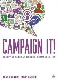Book Campaign It!: Achieving Success Through Communication