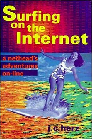 Surfing On The Internet J C Herz 9780316359580 Amazon