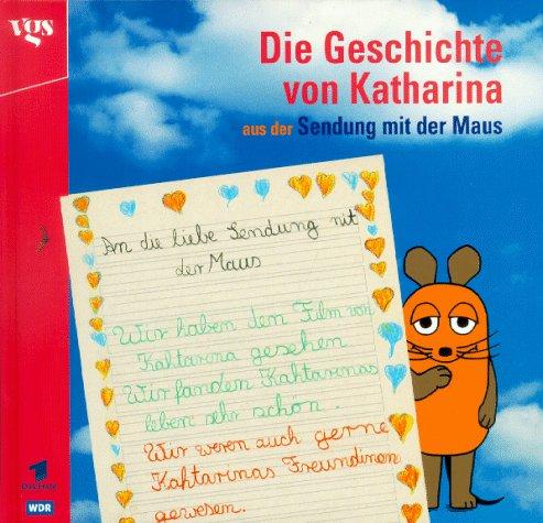 Die Geschichte von Katharina aus der Sendung mit der Maus