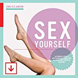 img - for Sex Yourself: The Woman's Guide to Mastering Masturbation and Achieving Powerful Orgasms book / textbook / text book