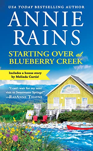 Starting Over at Blueberry Creek: Includes a bonus novella (Sweetwater Springs Book 4) by [Rains, Annie]